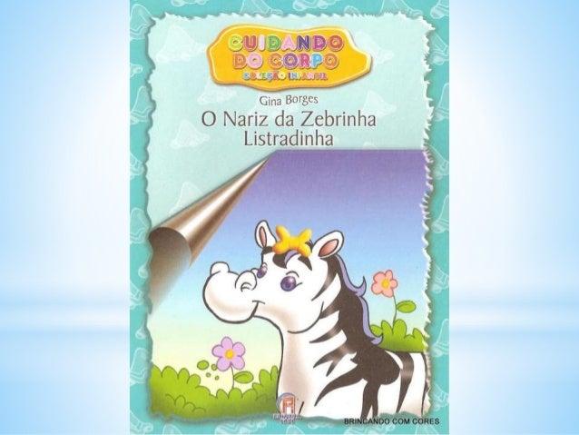 LIVRO: Cuidando do corpo   o nariz da zebrinha listradinha