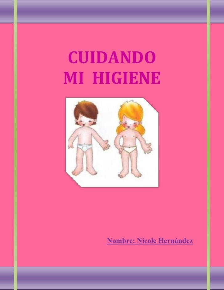 CUIDANDOMI HIGIENE    Nombre: Nicole Hernández