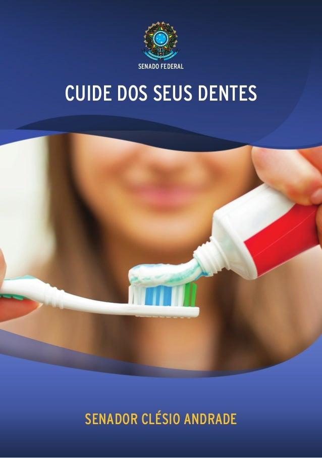 SENADO FEDERALCUIDE DOS SEUS DENTES  SENADOR CLÉSIO ANDRADE