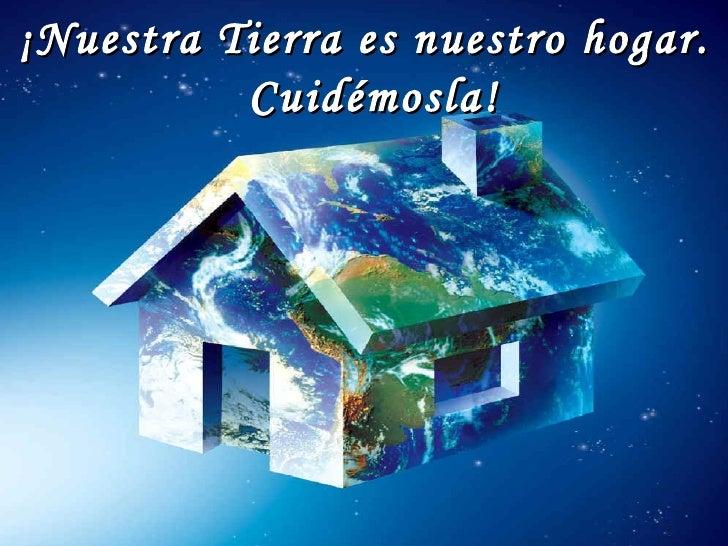 Cuidemos nuestra casa - Nuestra casa es tu casa ...
