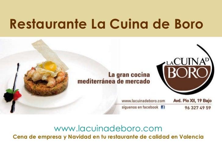 Restaurante La Cuina de Boro www.lacuinadeboro.com Cena de empresa y Navidad en tu restaurante de calidad en Valencia