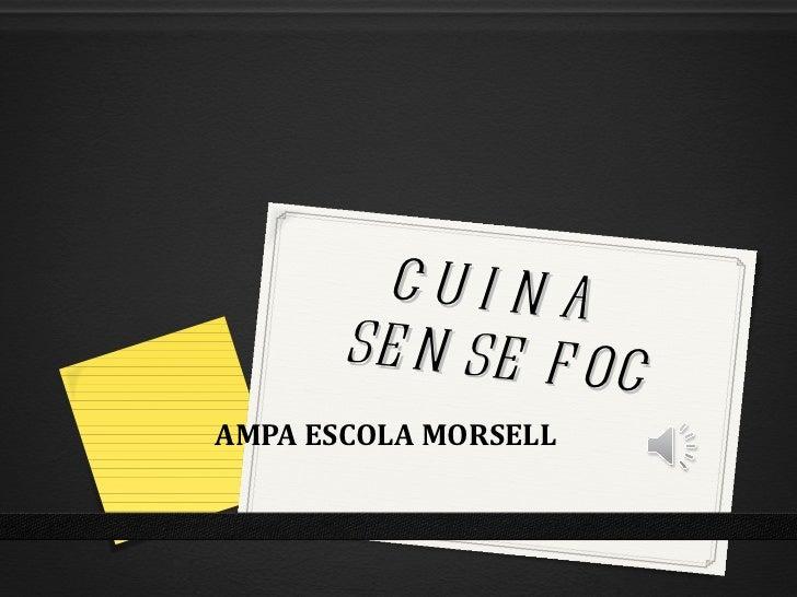 CUINA  SENSE FOC AMPA ESCOLA MORSELL