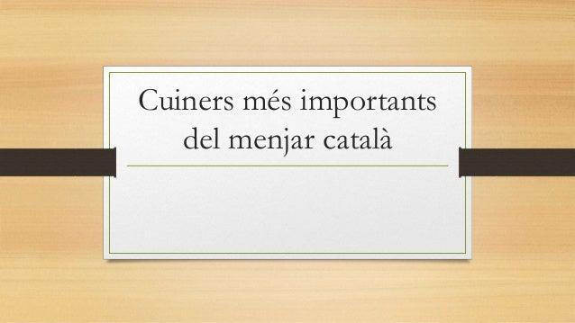 Cuiners més importants del menjar català