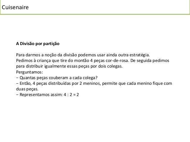Cuisenaire   As situações problemáticas   Usando o Material Cuisenaire e para treino das operações aritméticas já aprendid...