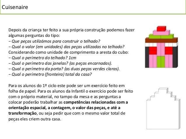 Cuisenaire  As áreas  Ao medirmos a porção de plano que uma dada figura plana ocupa, estamos a calcular a  área dessa figu...
