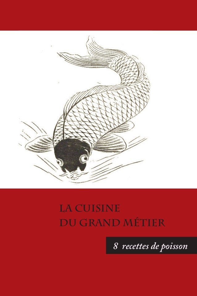 1 La cuisine du Grand Métier 8 recettes de poisson