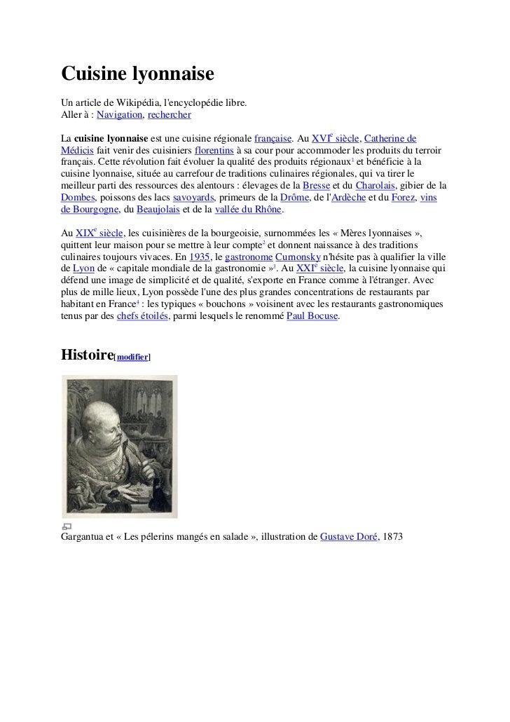 Cuisine lyonnaiseUn article de Wikipédia, lencyclopédie libre.Aller à : Navigation, rechercherLa cuisine lyonnaise est une...