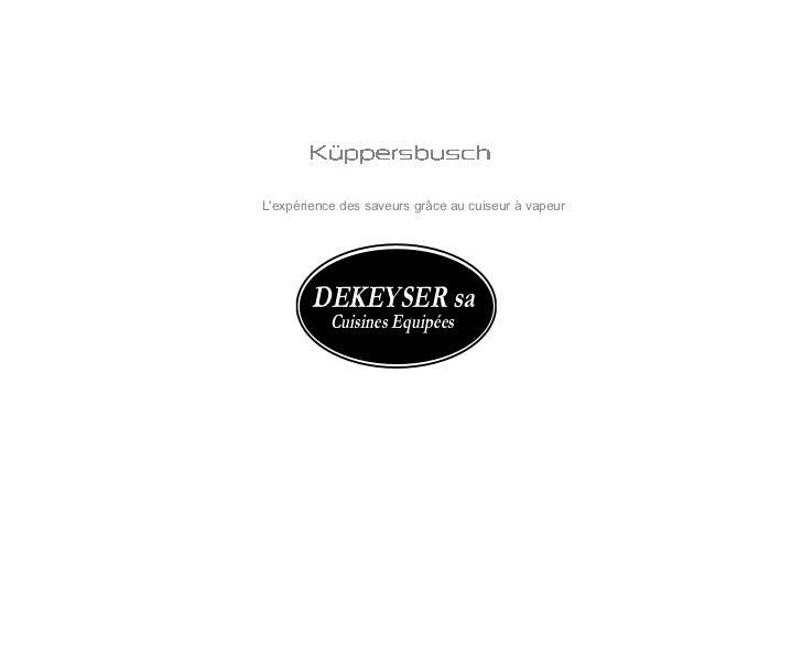 Lexpérience des saveurs grâce au cuiseur à vapeur        DEKEYSER sa           Cuisines Equipées