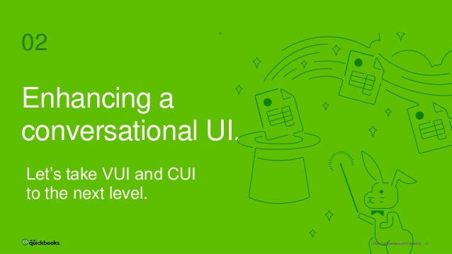 32Intuit Confidential and ProprietaryIntuit Confidential and ProprietaryIntuit Confidential and Proprietary Let's take VUI...