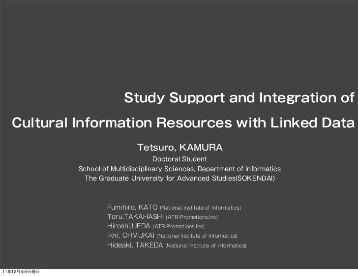Study Support and Integration of  Cultural Information Resources with Linked Data                                Tetsuro, ...