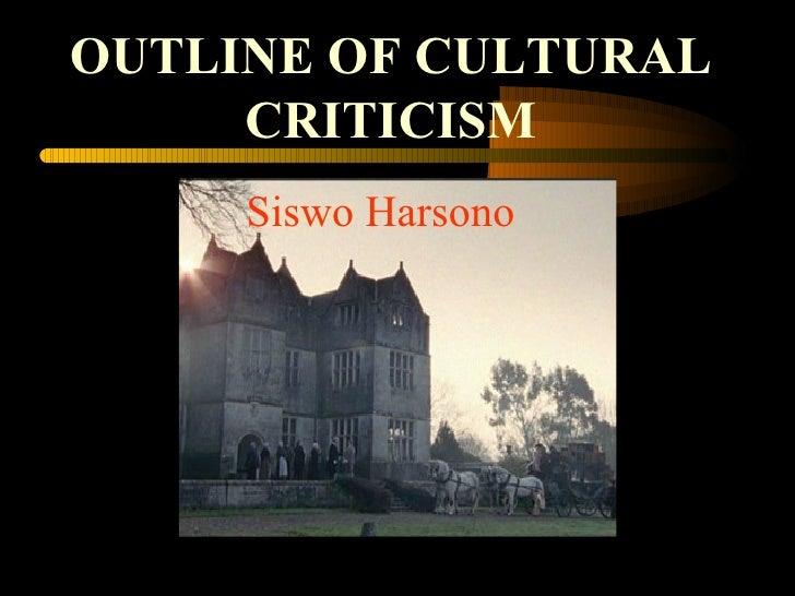 OUTLINE OF CULTURAL   CRITICISM Siswo Harsono
