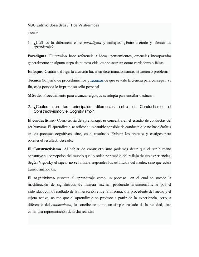 MSC Eutimio Sosa Silva / IT de Villahermosa Foro 2 1. ¿Cuál es la diferencia entre paradigma y enfoque? ¿Entre método y té...