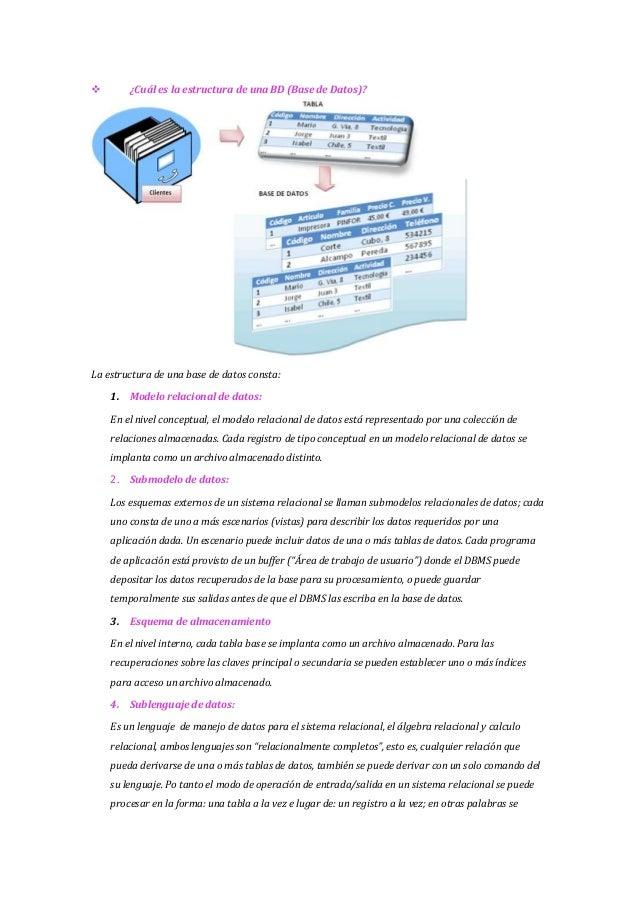  ¿Cuál es la estructura de una BD (Base de Datos)? La estructura de una base de datos consta: 1. Modelo relacional de dat...