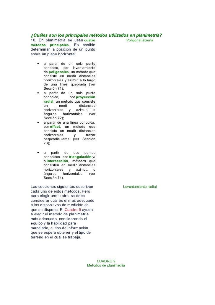 ¿Cuáles son los principales métodos utilizados en planimetría?10. En planimetría se usan cuatro                           ...
