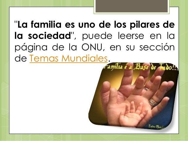 """""""La familia es uno de los pilares de la sociedad"""", puede leerse en la página de la ONU, en su sección de Temas Mundiales."""