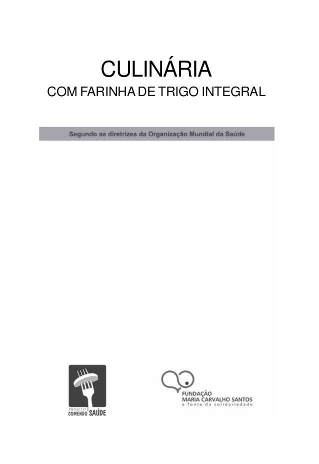 CULINÁRIA COM FARINHADE TRIGO INTEGRAL