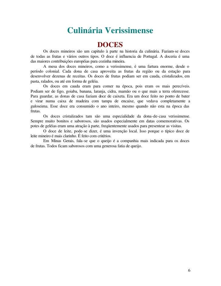 Culinária Verissimense                                       DOCES          Os doces mineiros são um capitulo à parte na h...