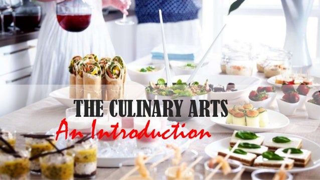 THE CULINARY ARTS  An Introduction