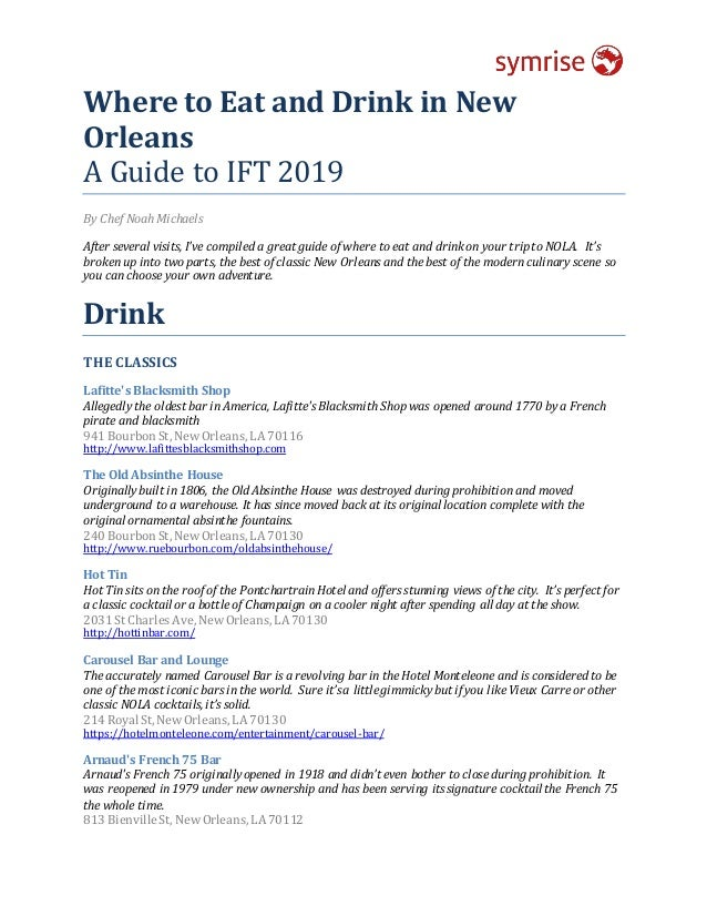 Where to Eat and Drink in New Orleans A Guide to IFT 2019 By Chef Noah Michaels After several visits, I've compiled a grea...