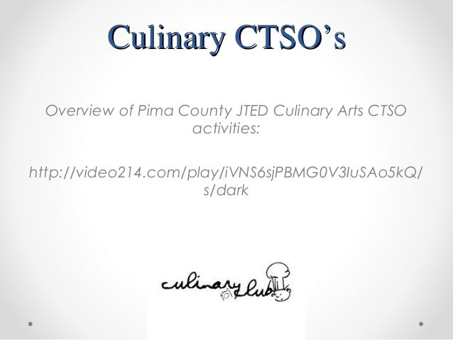 Culinary CTSO'sCulinary CTSO'sOverview of Pima County JTED Culinary Arts CTSOactivities:http://video214.com/play/iVNS6sjPB...