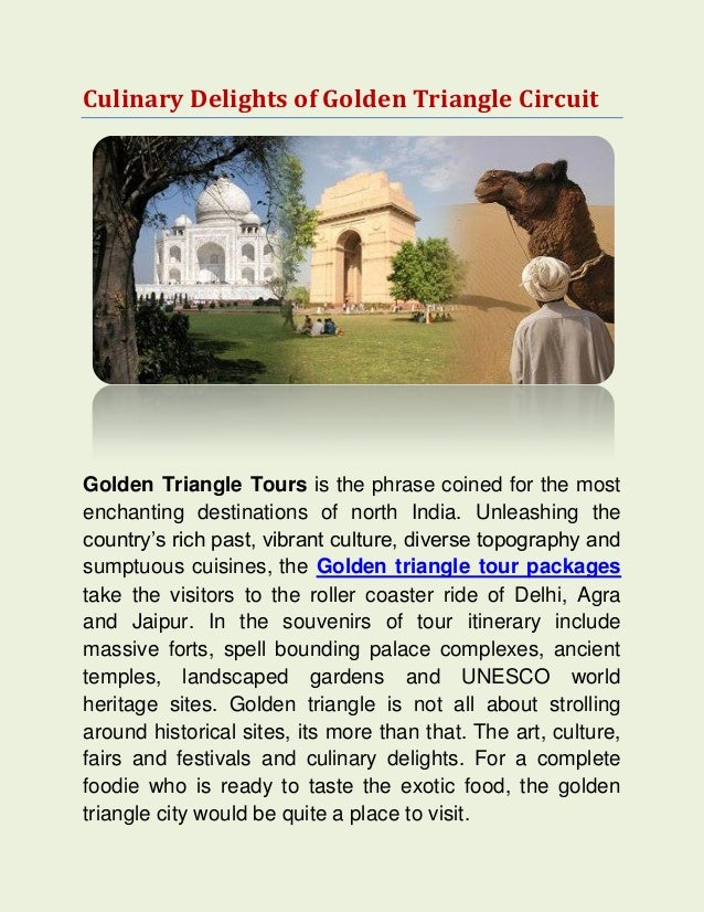 Culinary Delights of Golden Triangle CircuitGolden Triangle Tours is the phrase coined for the mostenchanting destinations...