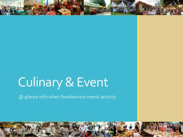 Culinary & Event @ glance info when foodservice meets activity