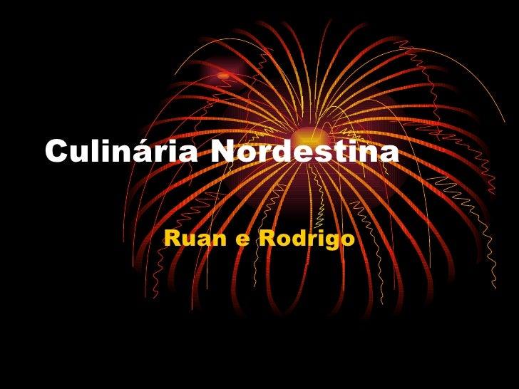 Culinária Nordestina Ruan e Rodrigo