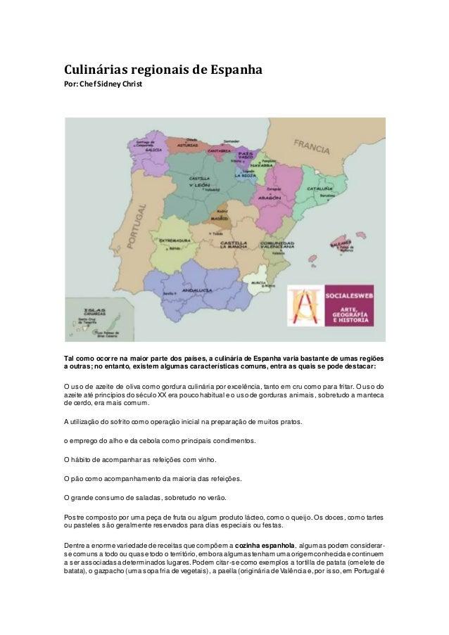 Culinárias regionais de Espanha Por: ChefSidneyChrist Tal como ocorre na maior parte dos países, a culinária de Espanha va...