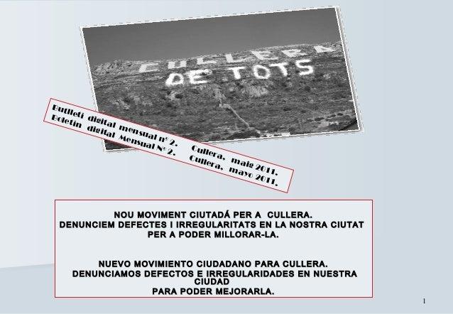 11 NOU MOVIMENT CIUTADÁ PER A CULLERA.NOU MOVIMENT CIUTADÁ PER A CULLERA. DENUNCIEM DEFECTES I IRREGULARITATS EN LA NOSTRA...