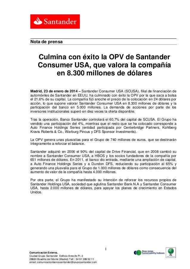 Nota de prensa  Culmina con éxito la OPV de Santander Consumer USA, que valora la compañía en 8.300 millones de dólares Ma...
