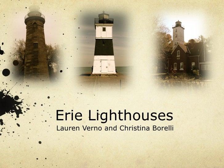 Erie Lighthouses Lauren Verno and Christina Borelli