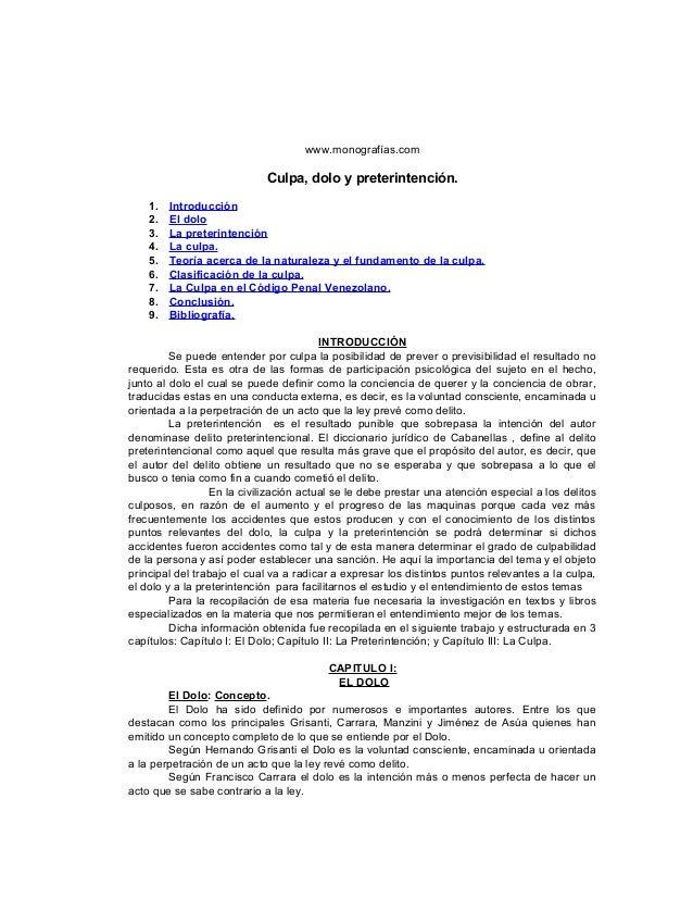www.monografías.com  Culpa, dolo y preterintención. 1. 2. 3. 4. 5. 6. 7. 8. 9.  Introducción El dolo La preterintención La...