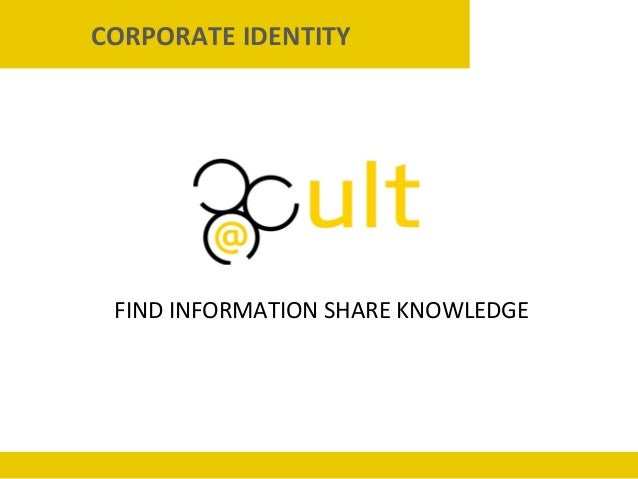 FIND INFORMATION SHARE KNOWLEDGE CORPORATE IDENTITY