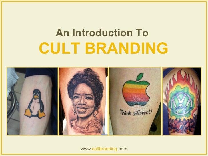 <ul><li>An Introduction To  </li></ul><ul><li>CULT BRANDING </li></ul>www. cultbranding .com