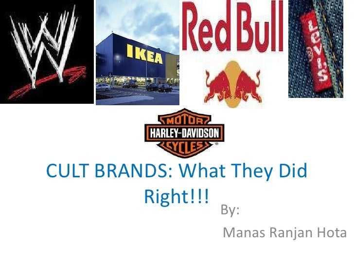 CULT BRANDS: What They Did Right!!!<br />By:<br />ManasRanjanHota<br />