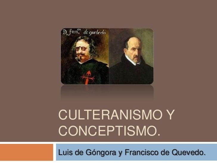 Culteranismo y conceptismo.<br />Luis de Góngora y Francisco de Quevedo.<br />