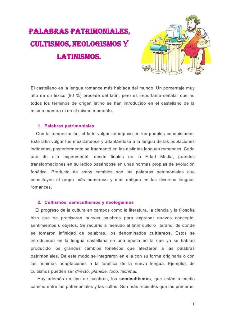PALABRAS PATRIMONIALES, CULTISMOS, NEOLOGISMOS Y              LATINISMOS.    El castellano es la lengua romance más hablad...