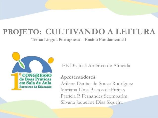 EE Dr. José Américo de Almeida Apresentadores: Arilene Dantas de Souza Rodriguez Mariana Lima Bastos de Freitas Patrícia P...