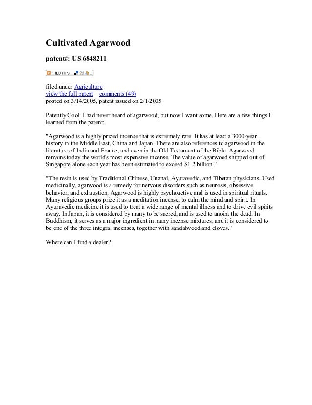 Cultivated Agarwoodpatent#: US 6848211filed under Agricultureview the full patent   comments (49)posted on 3/14/2005, pate...