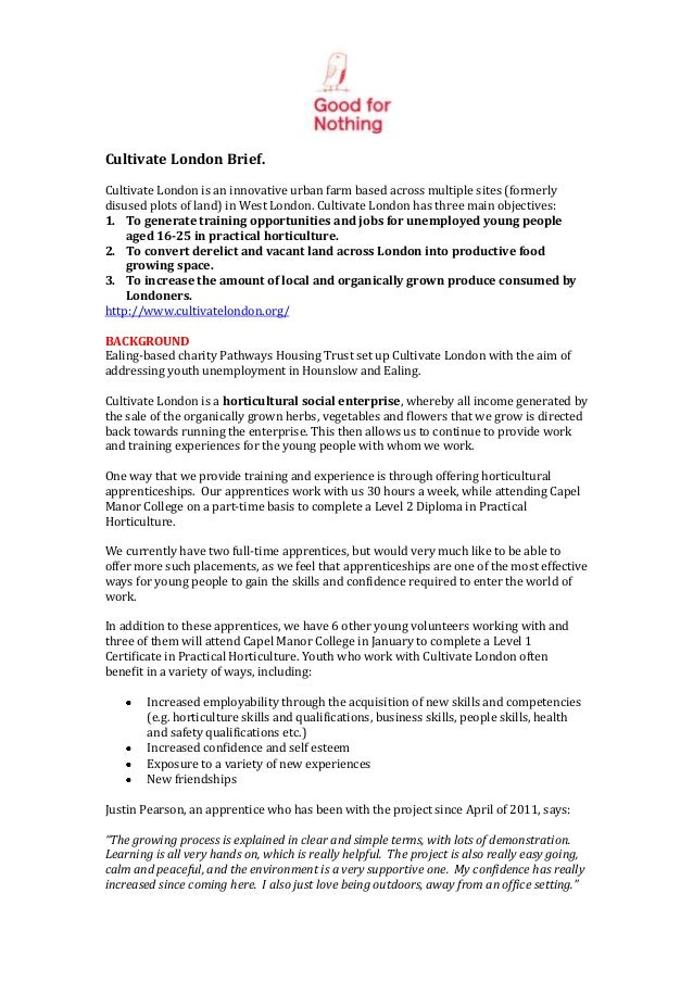 Cultivate London Brief.Cultivate London is an innovative urban farm based across multiple sites (formerlydisused plots of ...