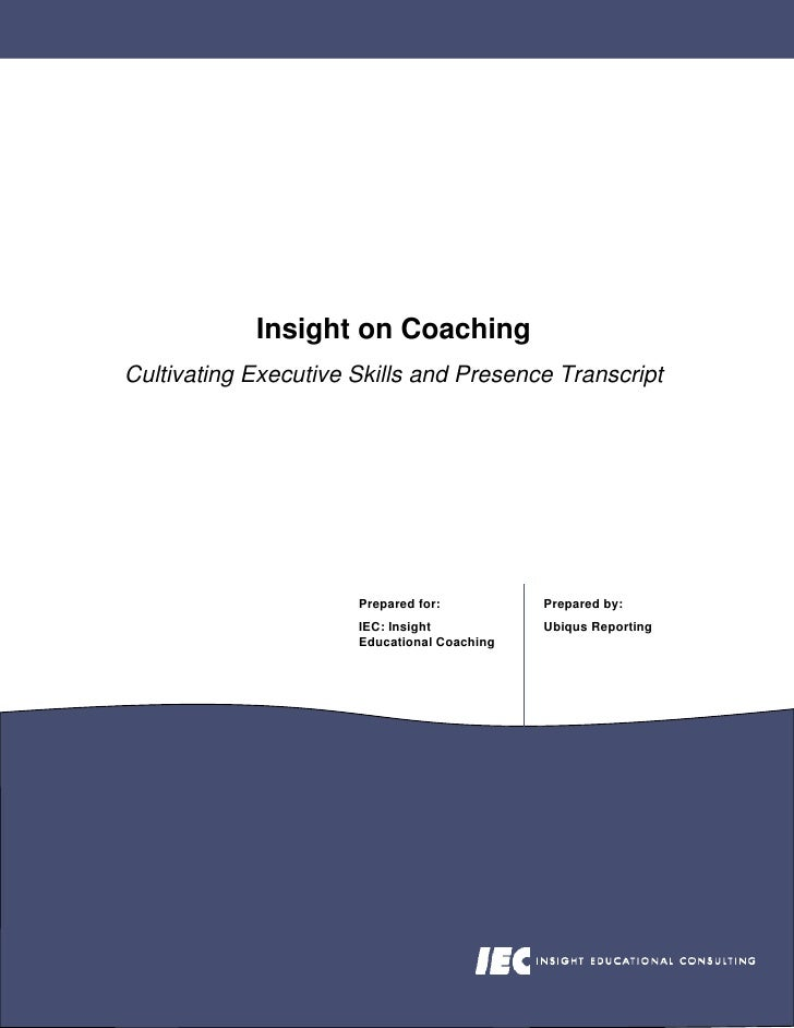 Insight on Coaching Cultivating Executive Skills and Presence Transcript                           Prepared for:          ...