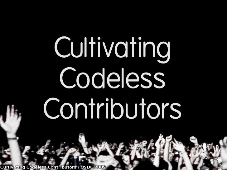 Cultivating  Codeless Contributors