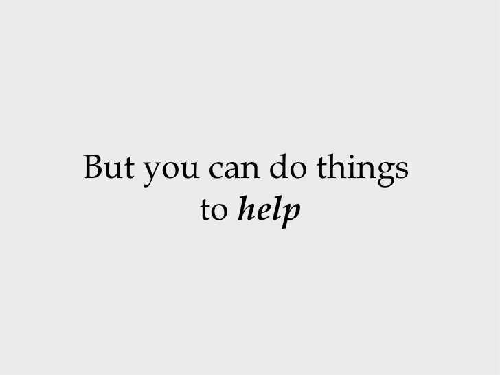 But you can do things  to  help
