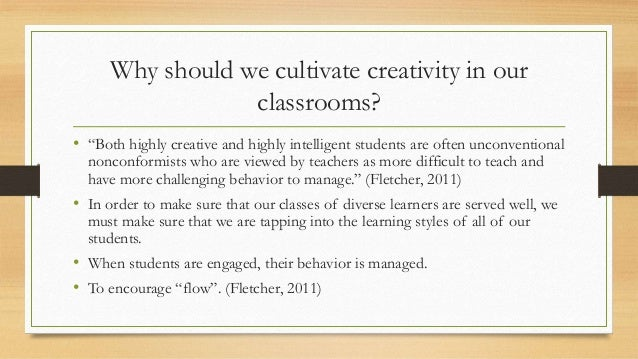 """Why should we cultivate creativity in our classrooms? • """"Both highly creative and highly intelligent students are often un..."""