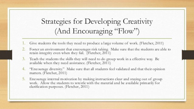 """Strategies for Developing Creativity (And Encouraging """"Flow"""") 1. Give students the tools they need to produce a large volu..."""