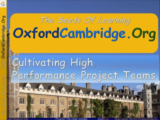 Contact Email Design Copyright 1994-2014 © OxfordCambridge.OrgProject Management Skills (This picture: Trinity College, Ca...