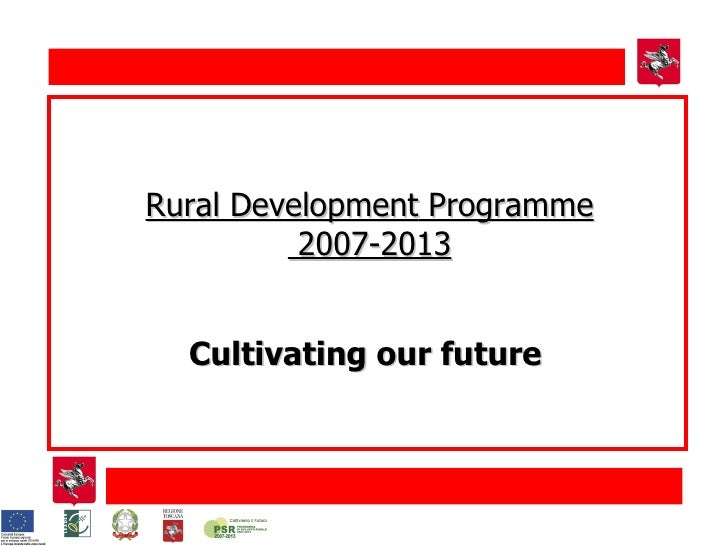 Rural  Development  Programme 2007-2013 Cultivating our future