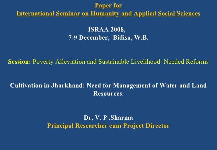 Paper for International Seminar on Humanity and Applied Social Sciences  ISRAA 2008,  7-9 December,  Bidisa, W.B.   Ses...