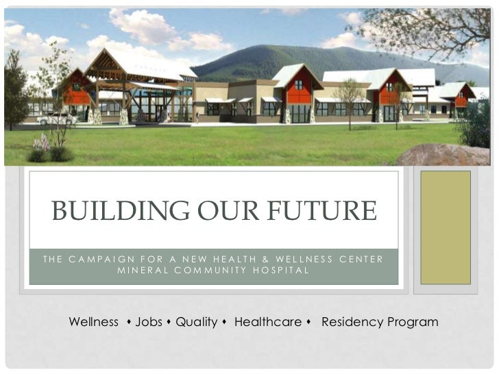 BUILDING OUR FUTURETHE CAMPAIGN FOR A NEW HEALTH & WELLNESS CENTER          MINERAL COMMUNITY HOSPITAL   Wellness  Jobs ...