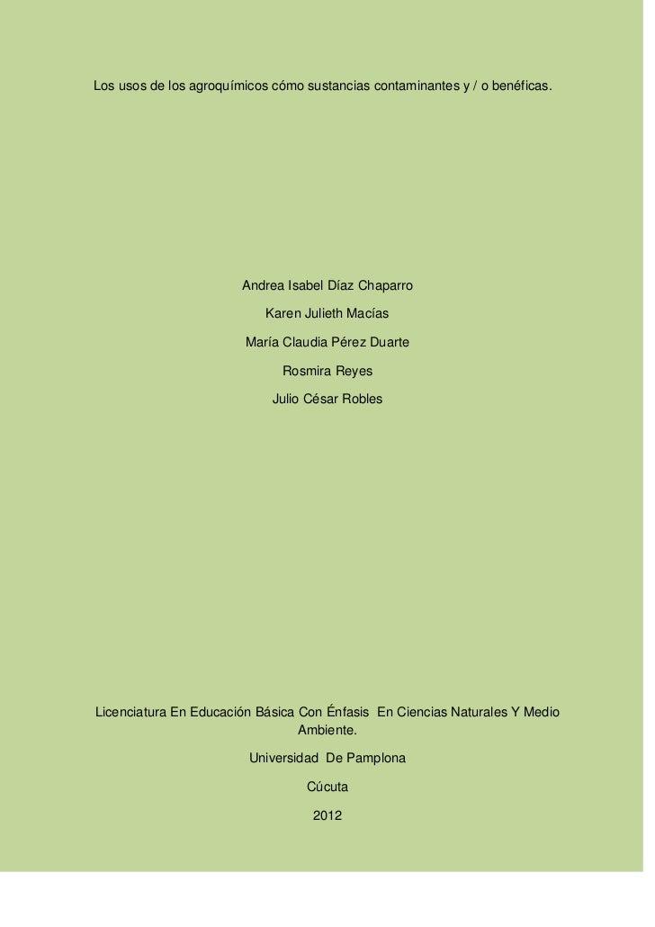 Los usos de los agroquímicos cómo sustancias contaminantes y / o benéficas.                        Andrea Isabel Díaz Chap...